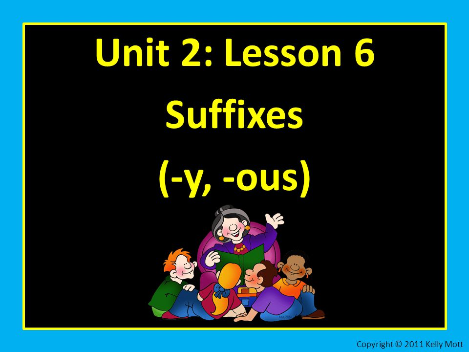 The suffix -ous means like, having, to some degree, somewhat, or full of.