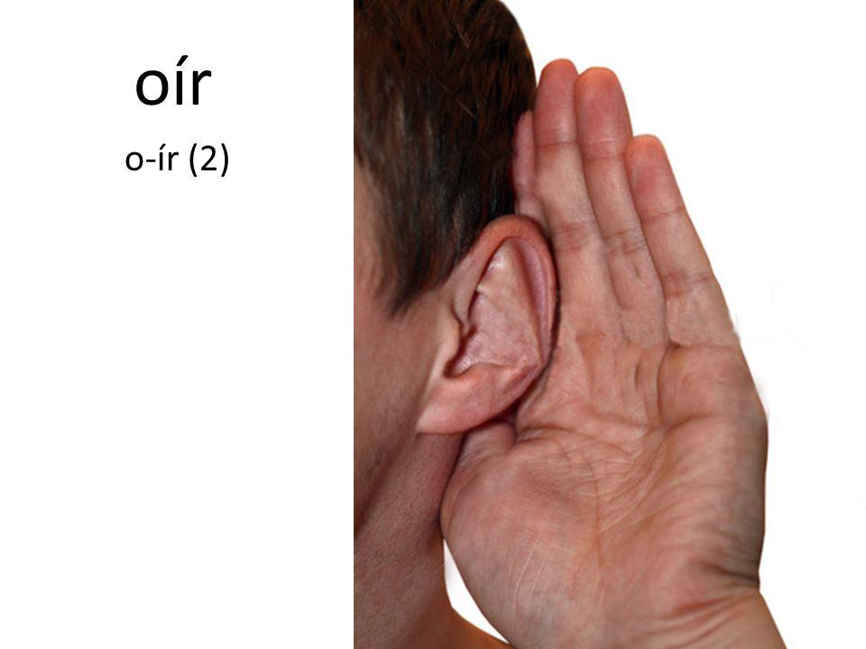 oír o-ír (2)