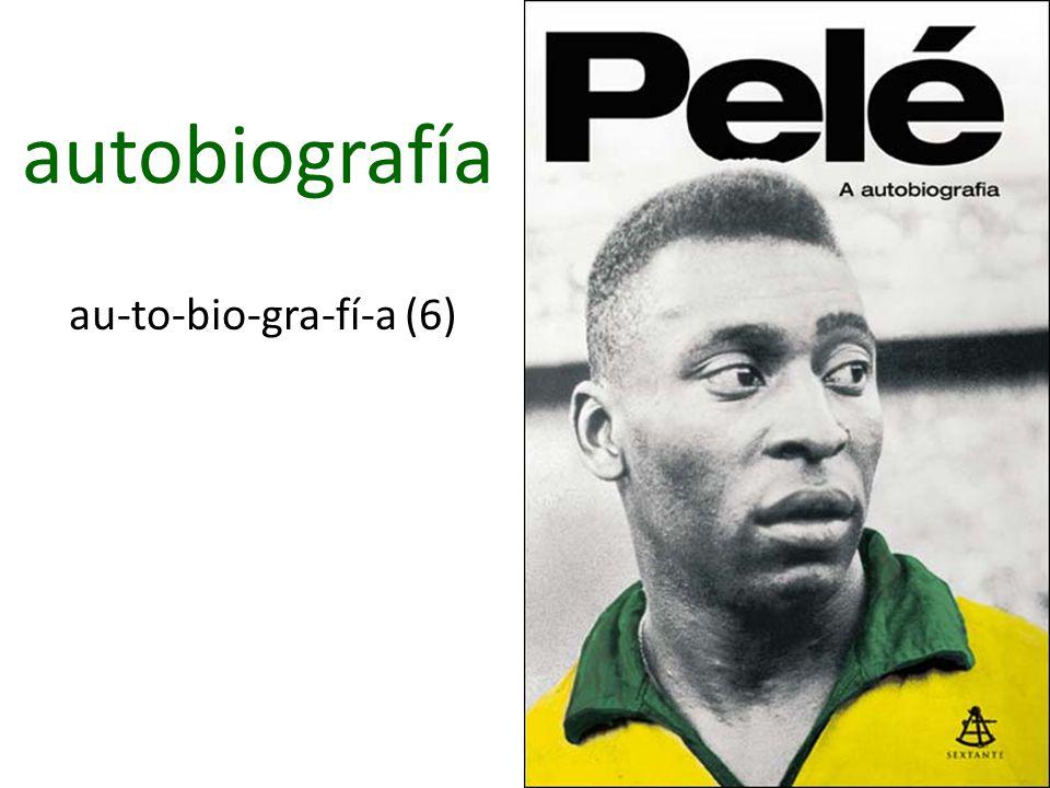 autobiografía au-to-bio-gra-fí-a (6)