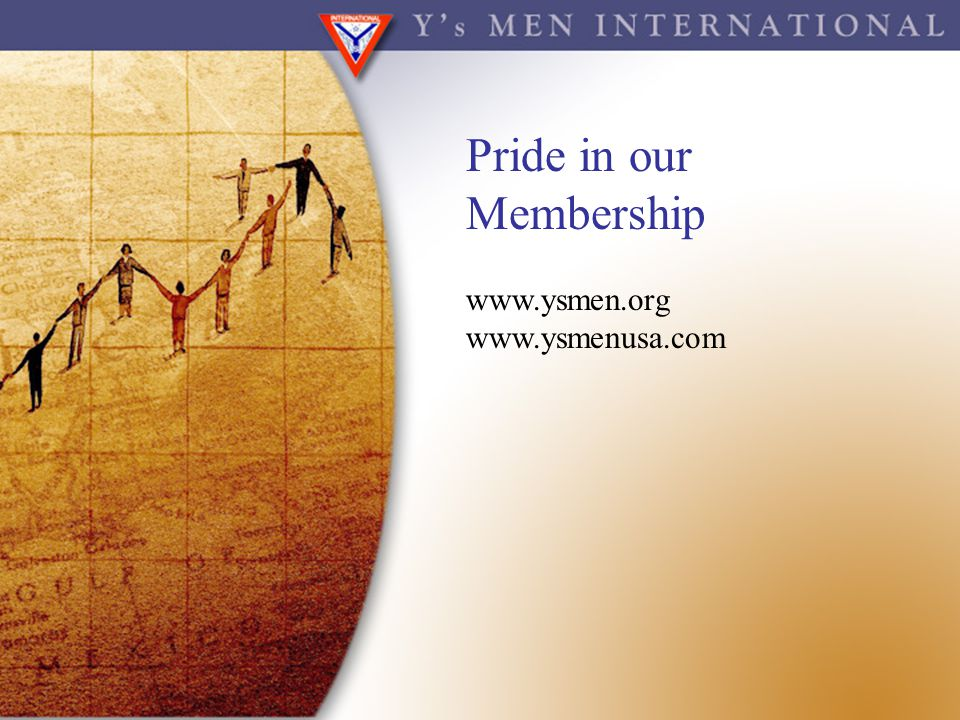 Pride in our Membership www.ysmen.org www.ysmenusa.com
