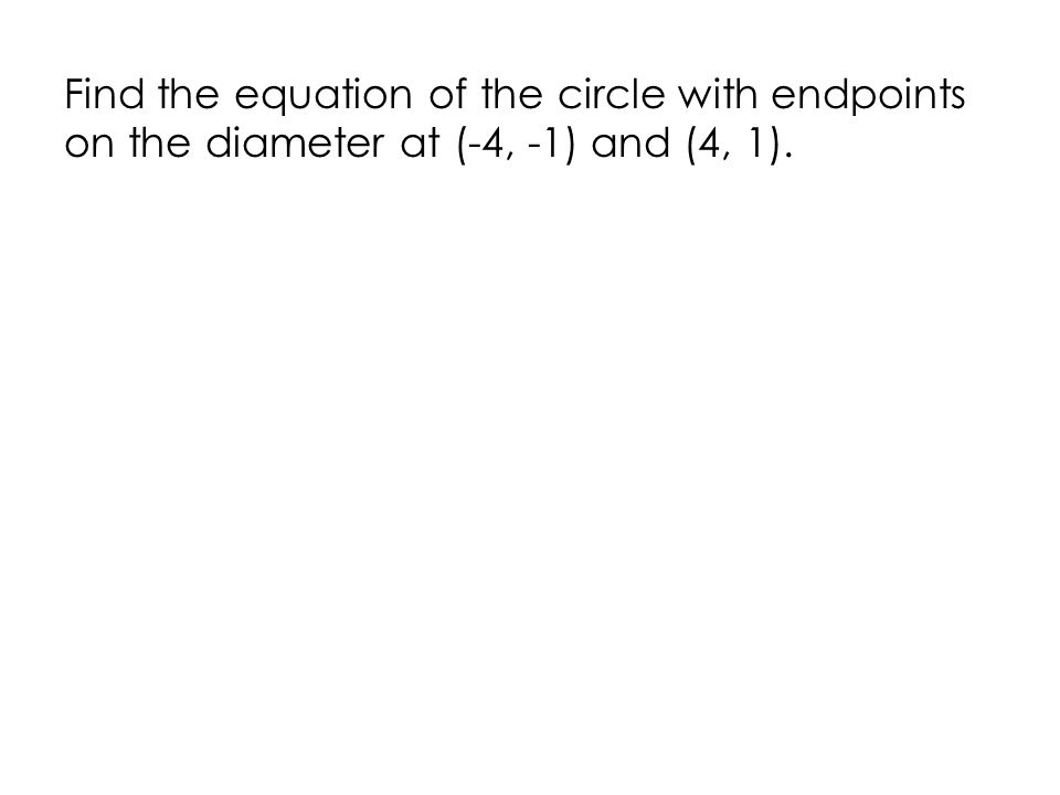 Find the equation of the circle with endpoints on the diameter at (-4, -1) and (4, 1).
