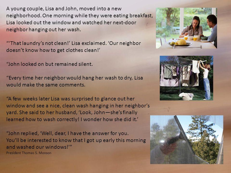 A young couple, Lisa and John, moved into a new neighborhood.