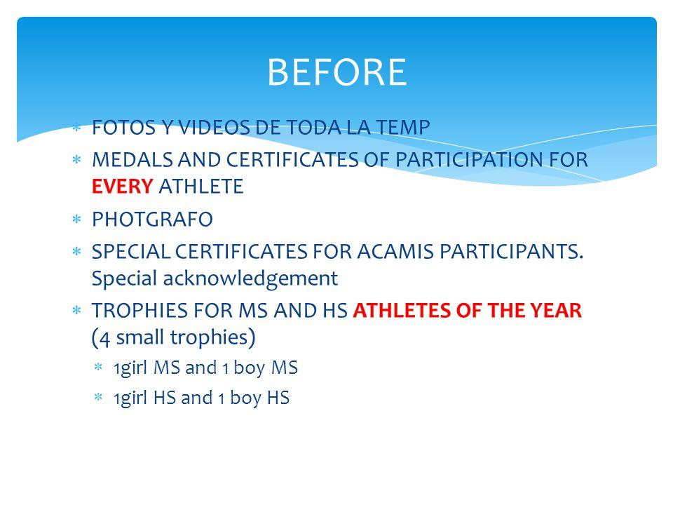  FOTOS Y VIDEOS DE TODA LA TEMP  MEDALS AND CERTIFICATES OF PARTICIPATION FOR EVERY ATHLETE  PHOTGRAFO  SPECIAL CERTIFICATES FOR ACAMIS PARTICIPAN