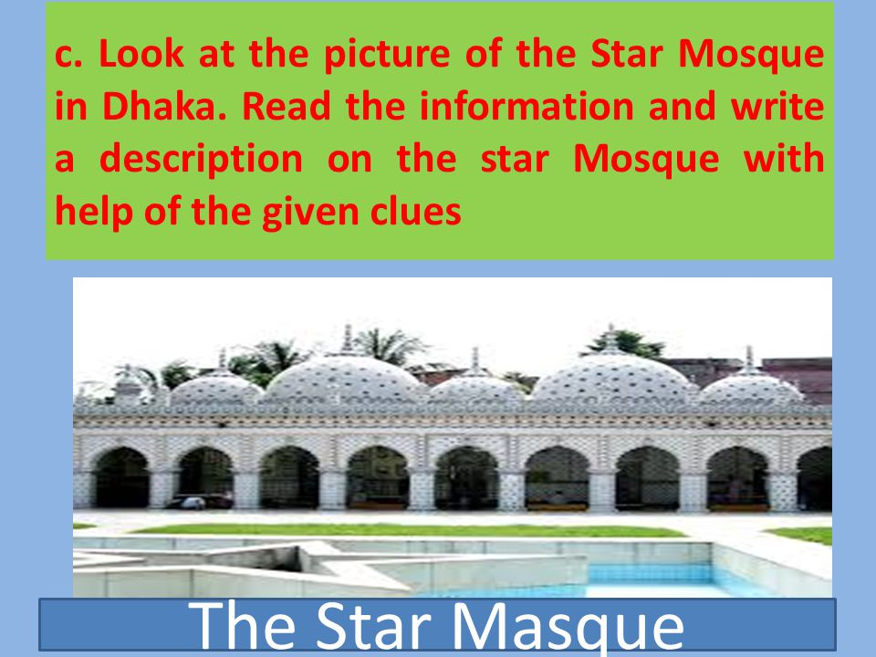 c. Look at the picture of the Star Mosque in Dhaka.