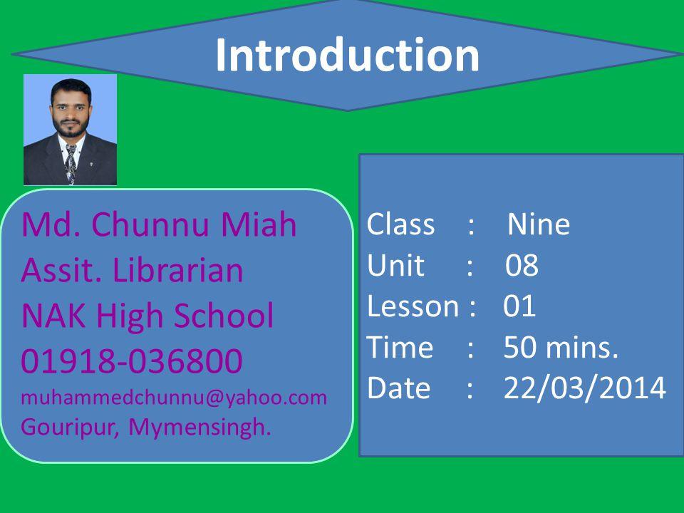 Introduction Class : Nine Unit : 08 Lesson : 01 Time :50 mins.