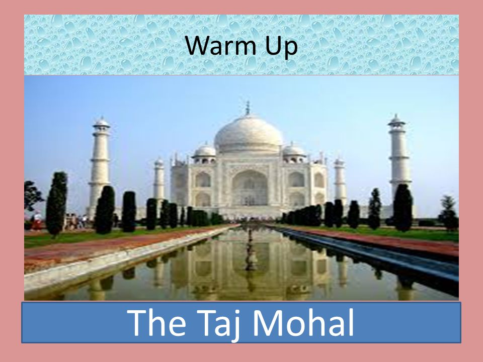 Warm Up The Taj Mohal