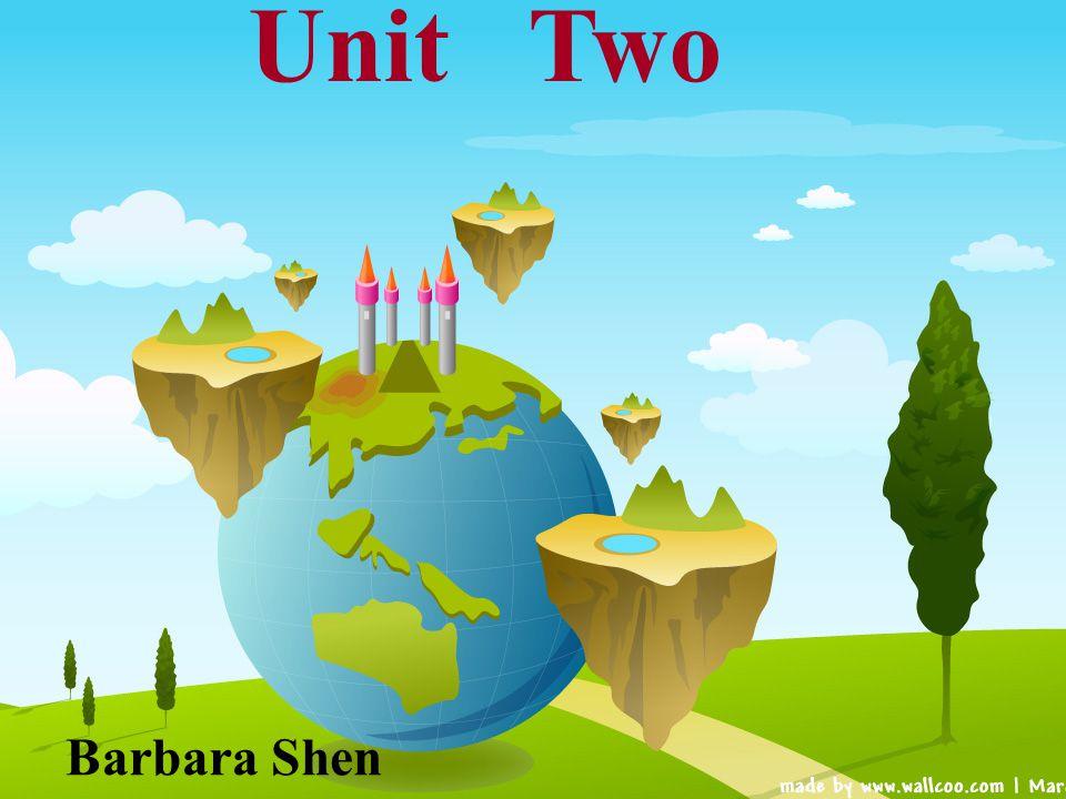 Unit Two Barbara Shen