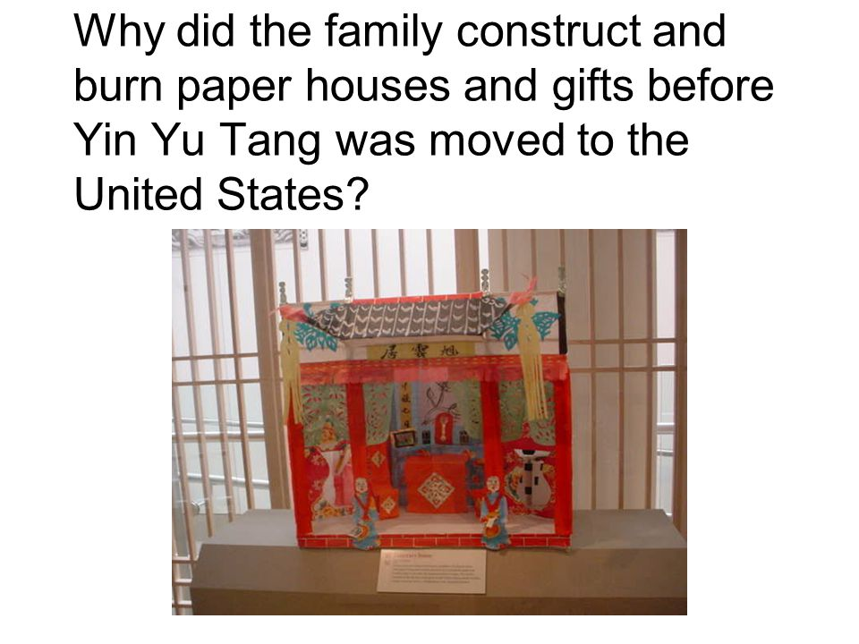 Why did the family construct and burn paper houses and gifts before Yin Yu Tang was moved to the United States