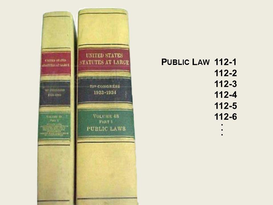 P UBLIC L AW 112-1 112-2 112-3 112-4 112-5 112-6...