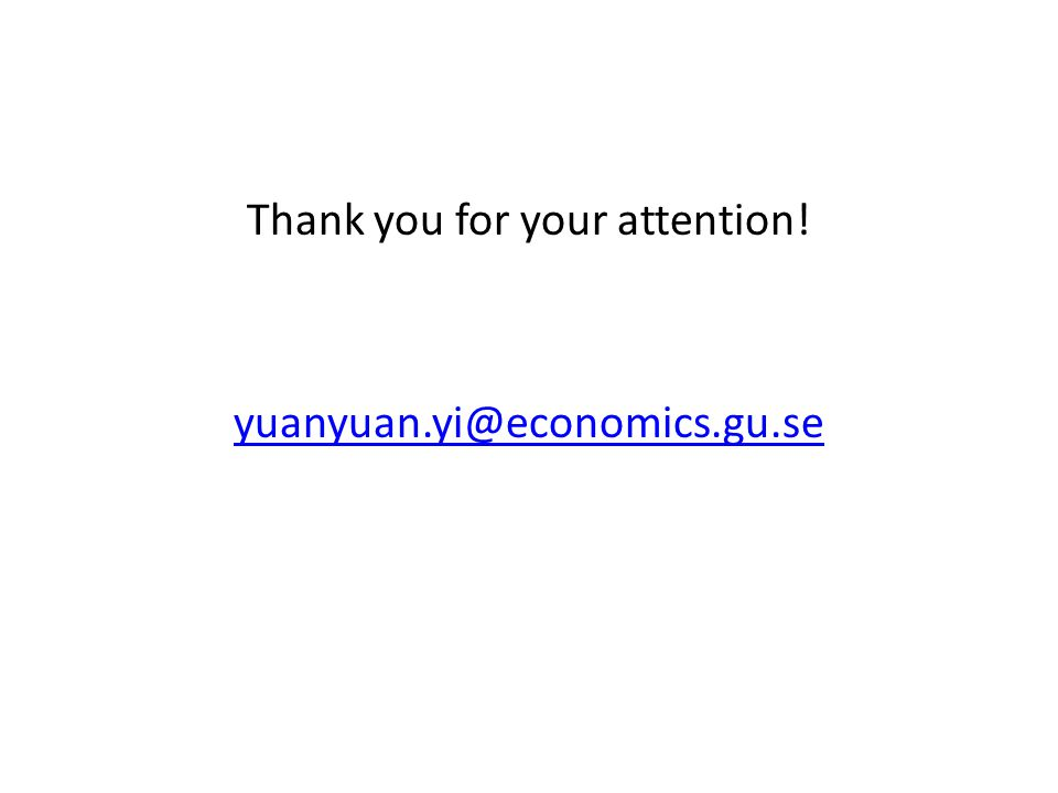 Thank you for your attention! yuanyuan.yi@economics.gu.se