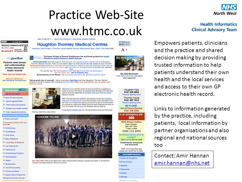 Practice Web-Site www.htmc.co.uk Empowers patients, clinicians and the practice and shared decision making by providing trusted information to help patients understand their own health and the local services and access to their own GP electronic health record.