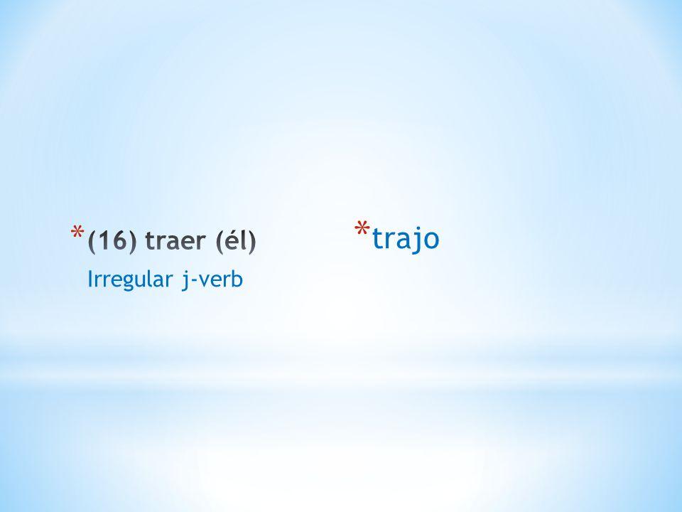 * trajo Irregular j-verb