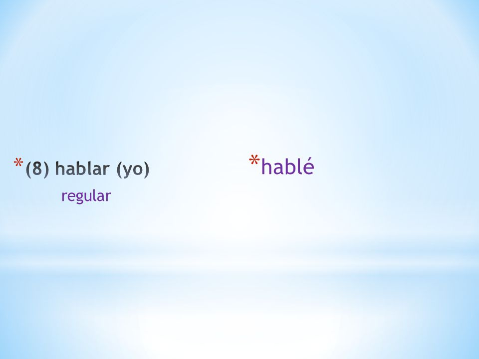 * hablé regular