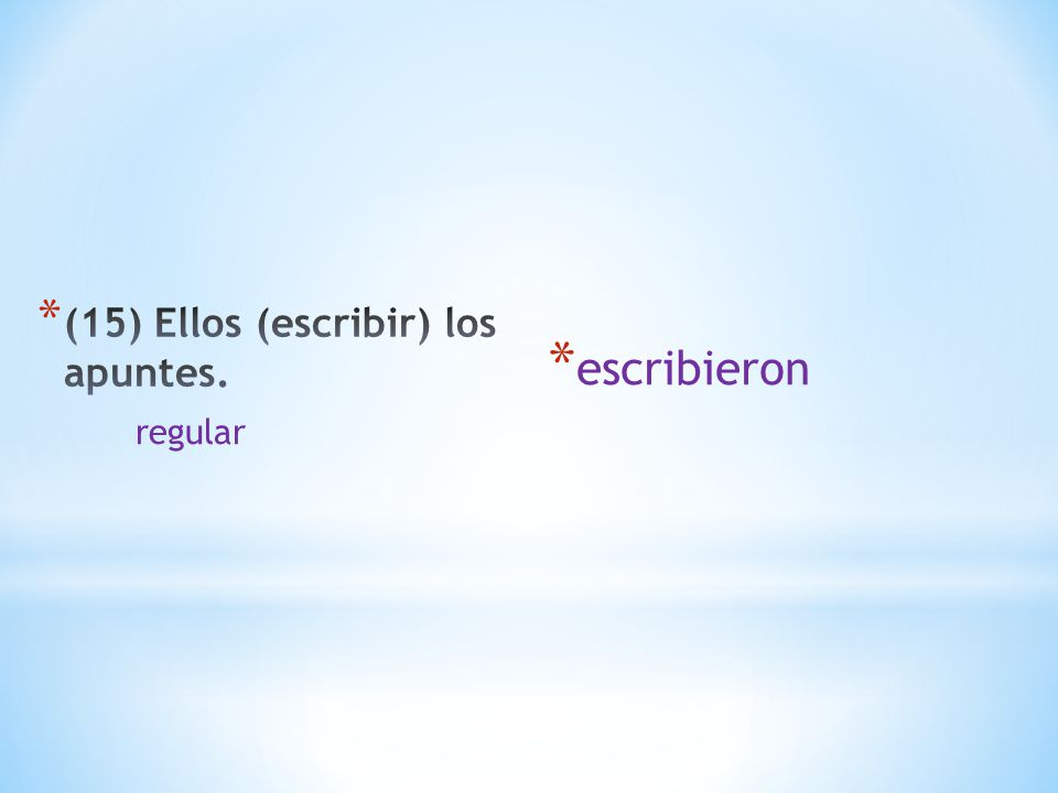 * escribieron regular