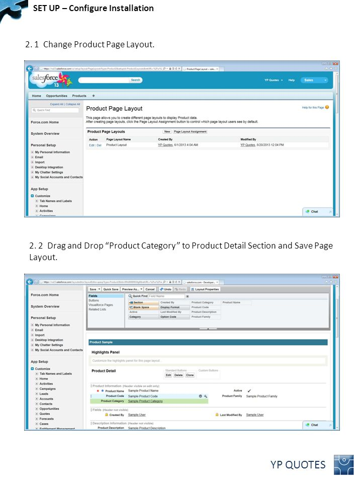 "YP QUOTES 2. 1 Change Product Page Layout. SET UP – Configure Installation 2. 2 Drag and Drop ""Product Category"" to Product Detail Section and Save Pa"