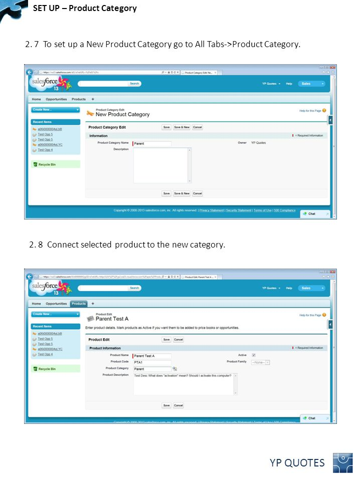 YP QUOTES 2. 7 To set up a New Product Category go to All Tabs->Product Category.