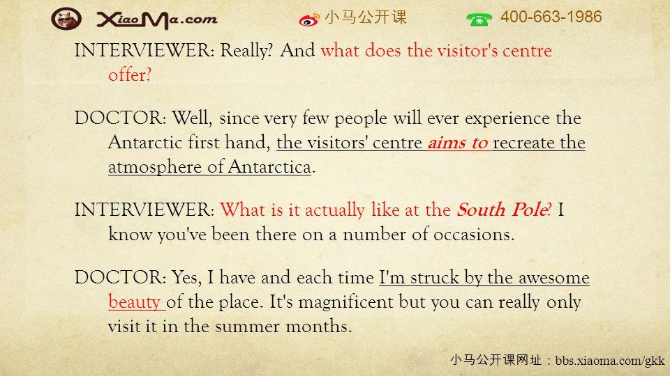 小马公开课 400-663-1986 小马公开课网址: bbs.xiaoma.com/gkk INTERVIEWER: Really.