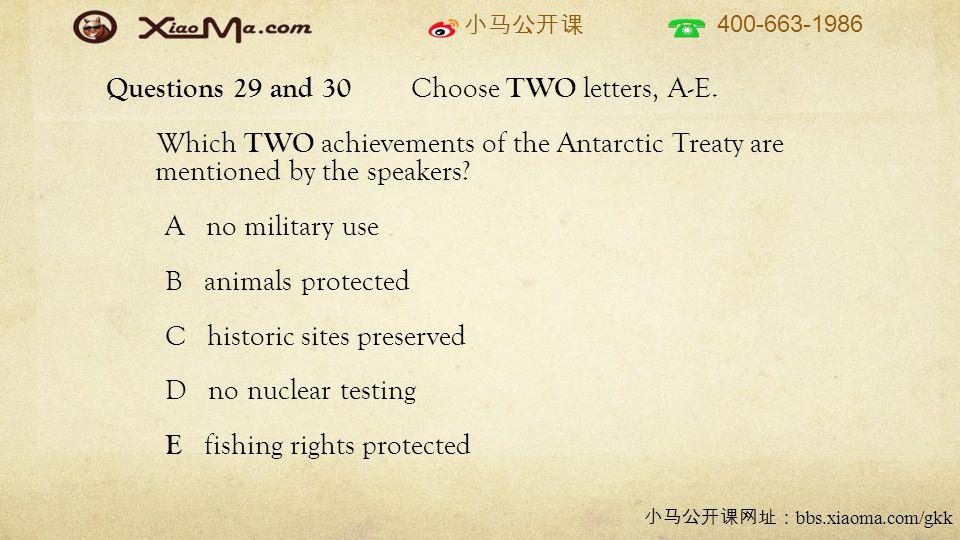 小马公开课 400-663-1986 小马公开课网址: bbs.xiaoma.com/gkk Questions 29 and 30 Choose TWO letters, A-E.
