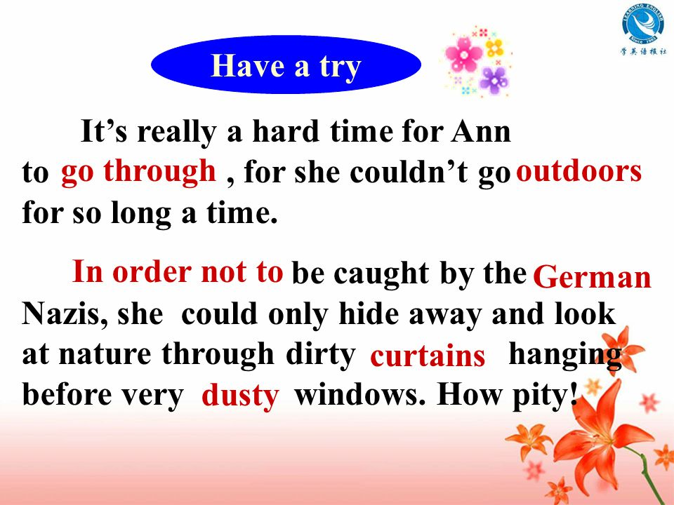 It's really a hard time for Ann to, for she couldn't go for so long a time.
