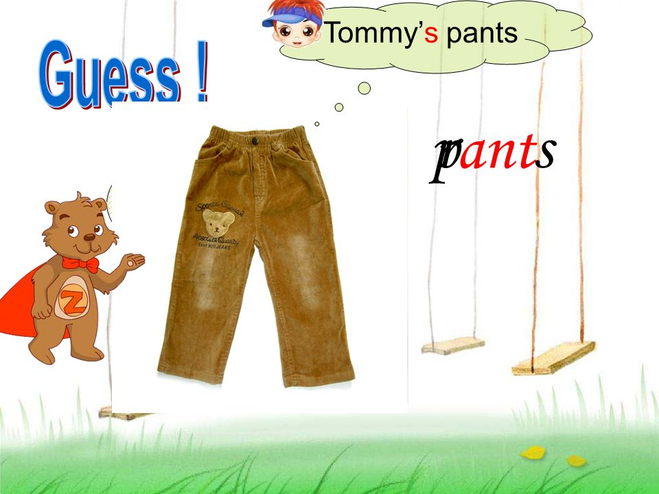 ant rp s Tommy's pants