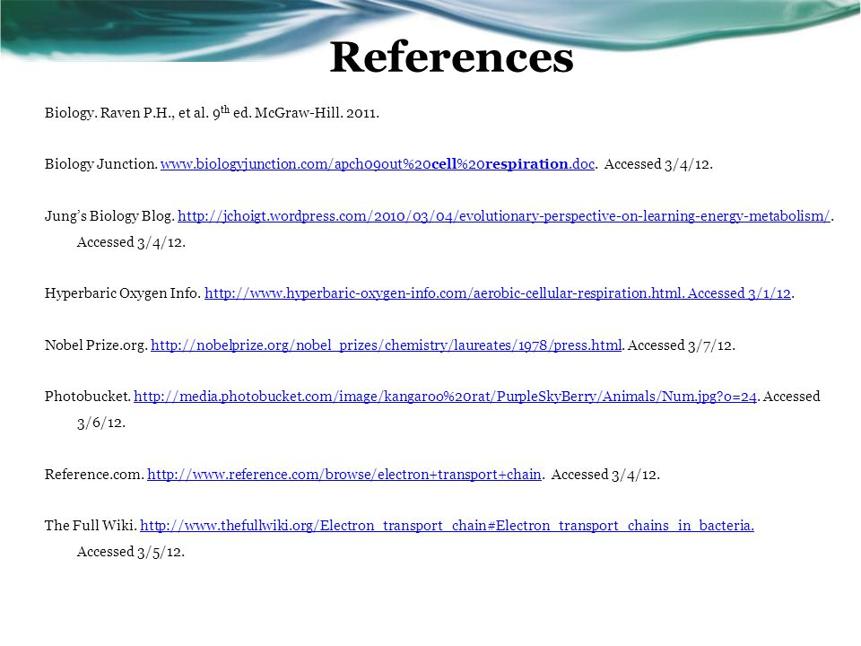 References Biology. Raven P.H., et al. 9 th ed. McGraw-Hill.