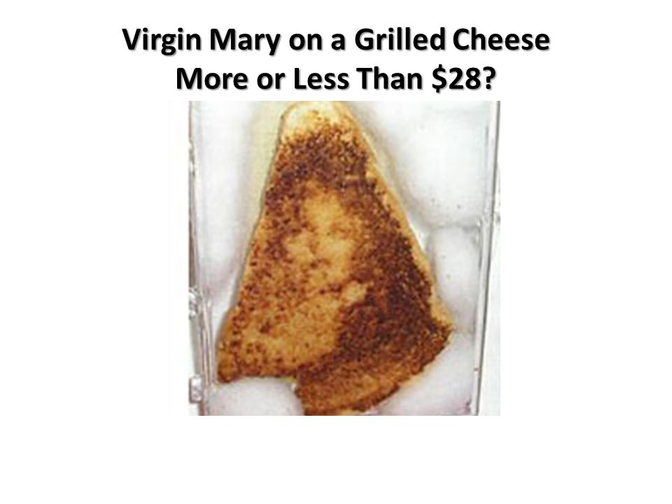 Virgin Mary on a Grilled Cheese More or Less Than $28