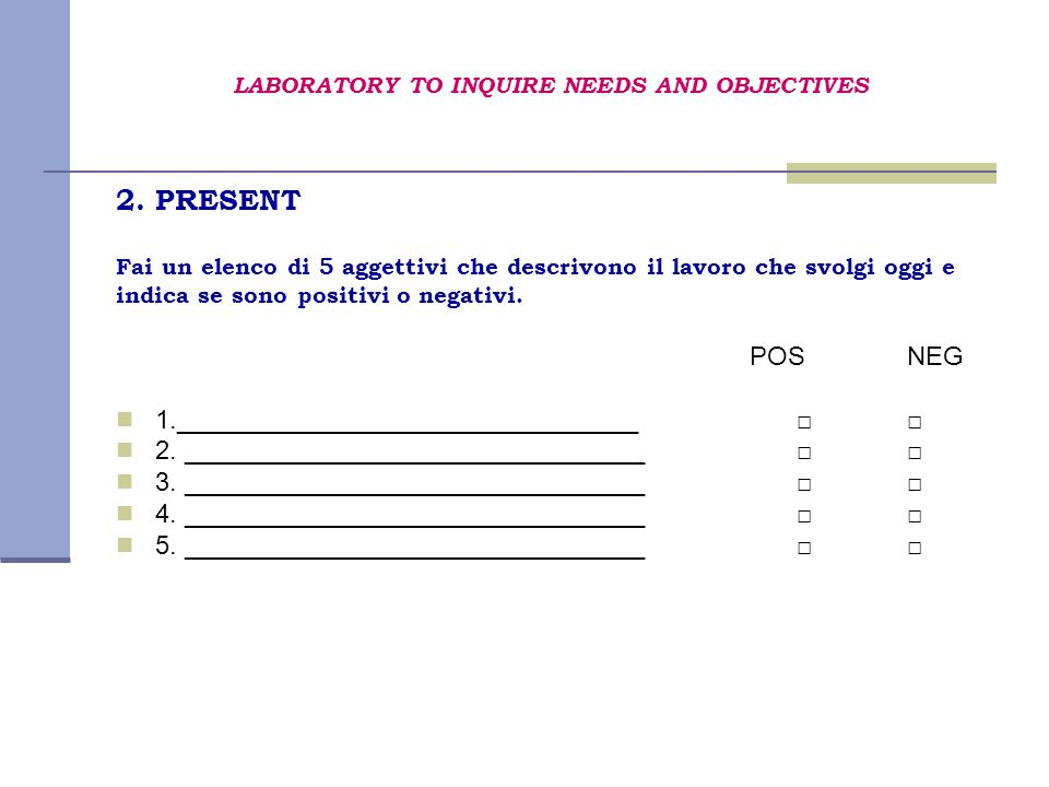LABORATORY TO INQUIRE NEEDS AND OBJECTIVES 2.