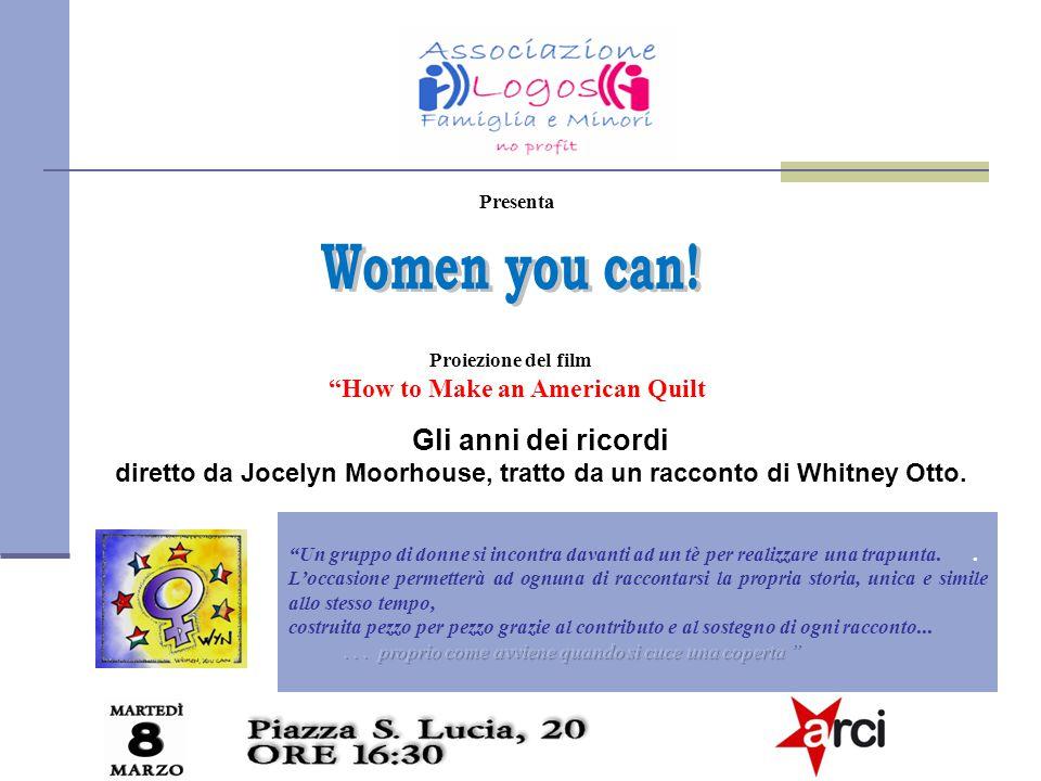 Presenta Proiezione del film How to Make an American Quilt Gli anni dei ricordi diretto da Jocelyn Moorhouse, tratto da un racconto di Whitney Otto.