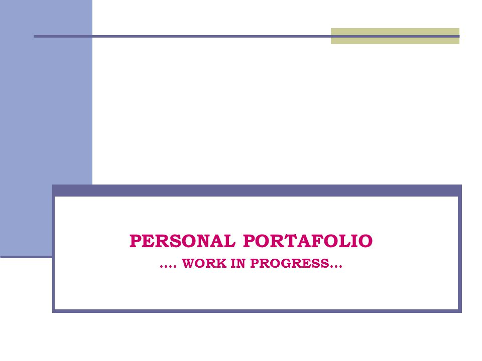 PERSONAL PORTAFOLIO …. WORK IN PROGRESS…