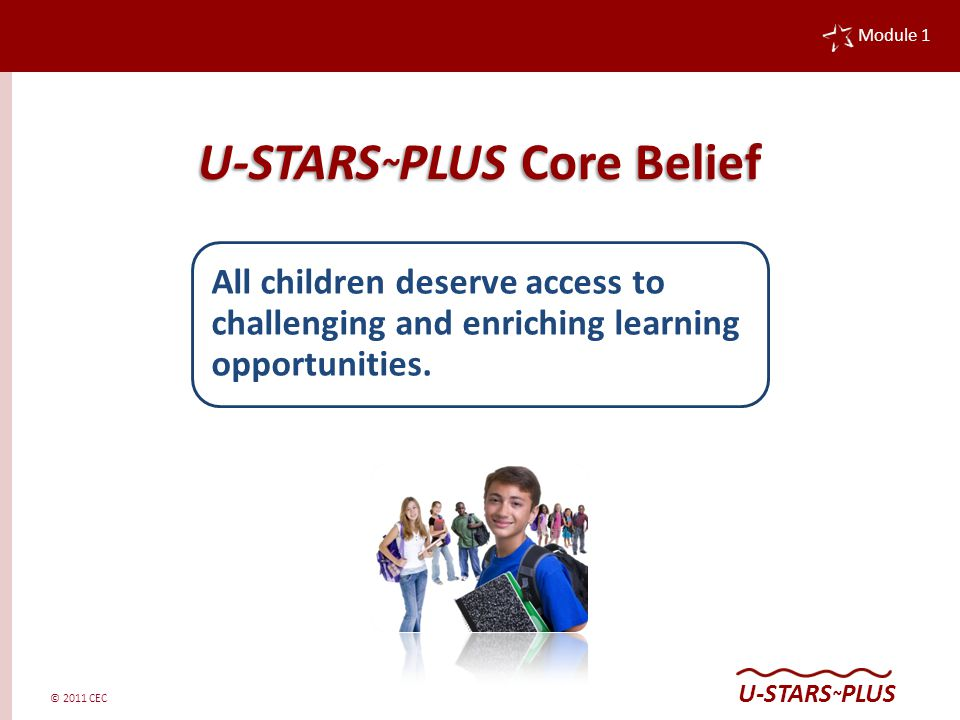 © 2011 CEC Module 1 U-STARS ~ PLUS What is a High-End Learning Environment .