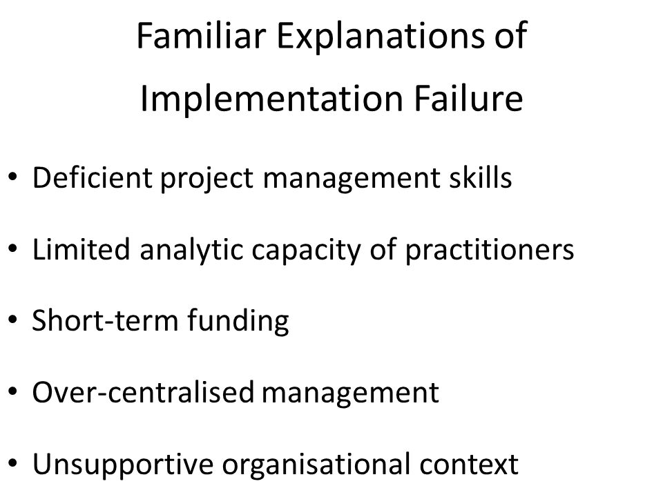 New Explanation of Implementation Failure Limitations of knowledge, how it is captured through impact & process evaluation and how it is managed These limitations hinder: Performance of crime prevention at Policy, Delivery, Practice levels Common underlying themes: Failure to handle complexity of choice, delivery and action that creating and maintaining crime prevention requires Failure to articulate tacit practice