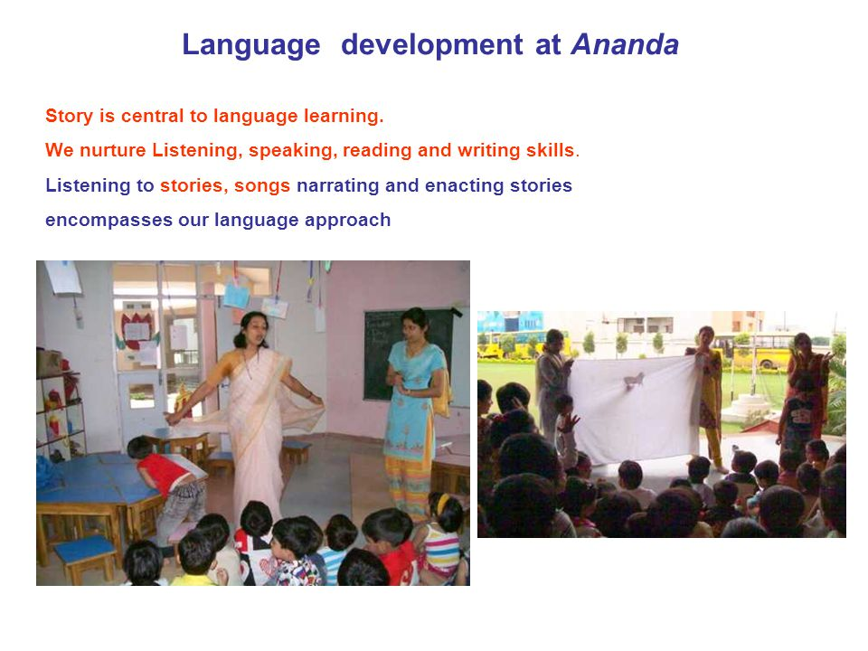 Language development Story is central to language learning.