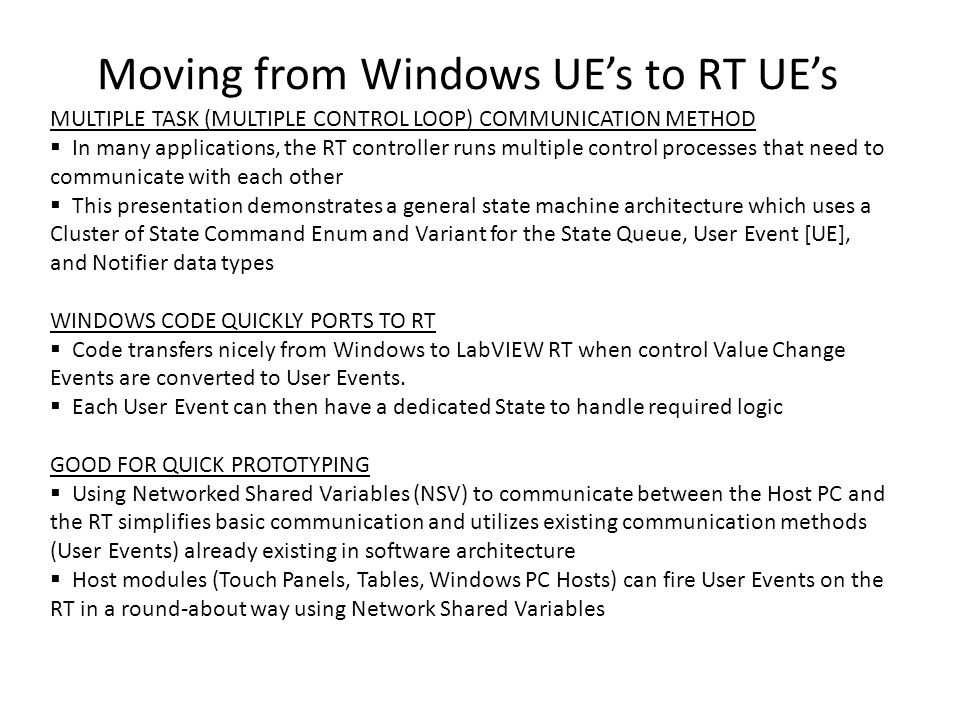 Moving from Windows UE's to RT UE's MULTIPLE TASK (MULTIPLE CONTROL LOOP) COMMUNICATION METHOD  In many applications, the RT controller runs multiple