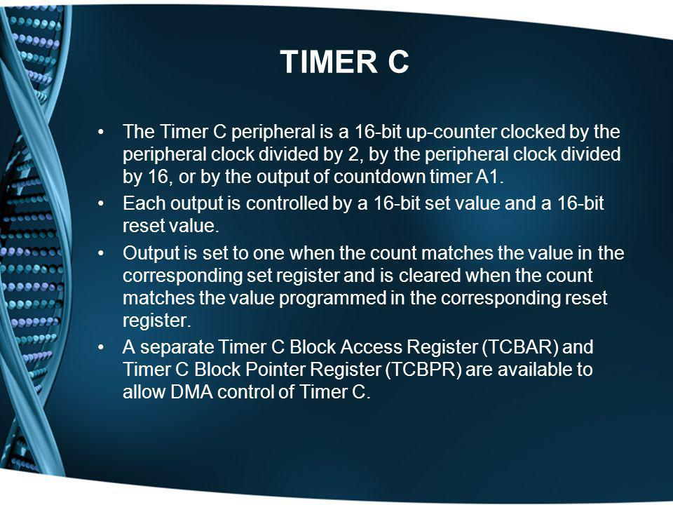 TIMER C The Timer C peripheral is a 16-bit up-counter clocked by the peripheral clock divided by 2, by the peripheral clock divided by 16, or by the o