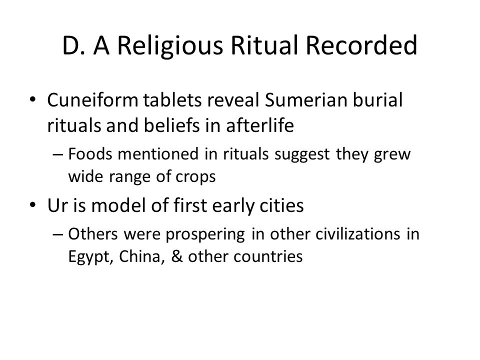 D. A Religious Ritual Recorded Cuneiform tablets reveal Sumerian burial rituals and beliefs in afterlife – Foods mentioned in rituals suggest they gre