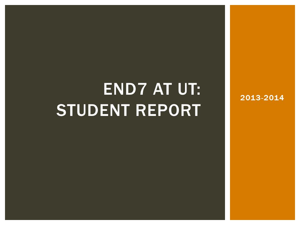 2013-2014 END7 AT UT: STUDENT REPORT