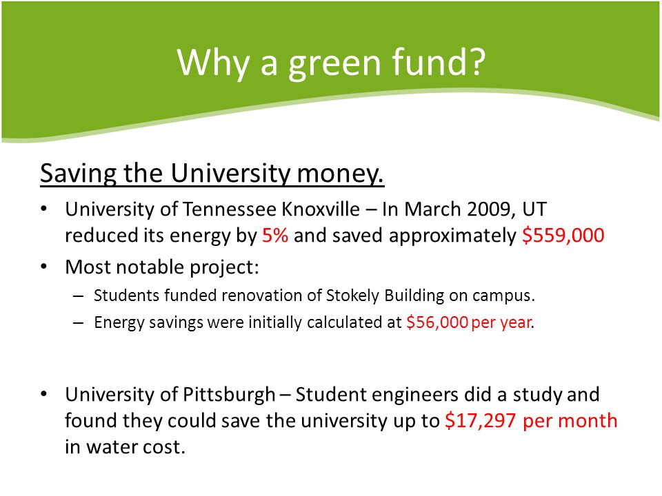 Why a green fund. Saving the University money.