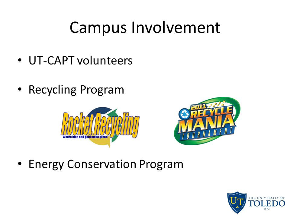 Campus Involvement UT-CAPT volunteers Recycling Program Energy Conservation Program