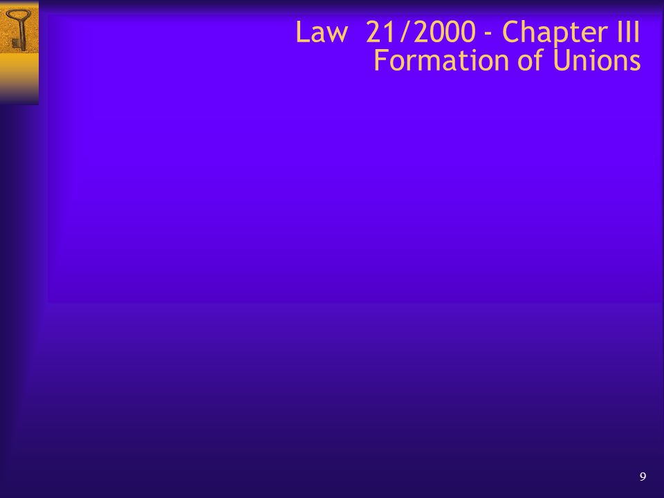 9 Law 21/2000 - Chapter III Formation of Unions