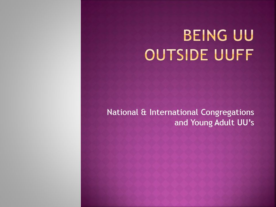 National & International Congregations and Young Adult UU's