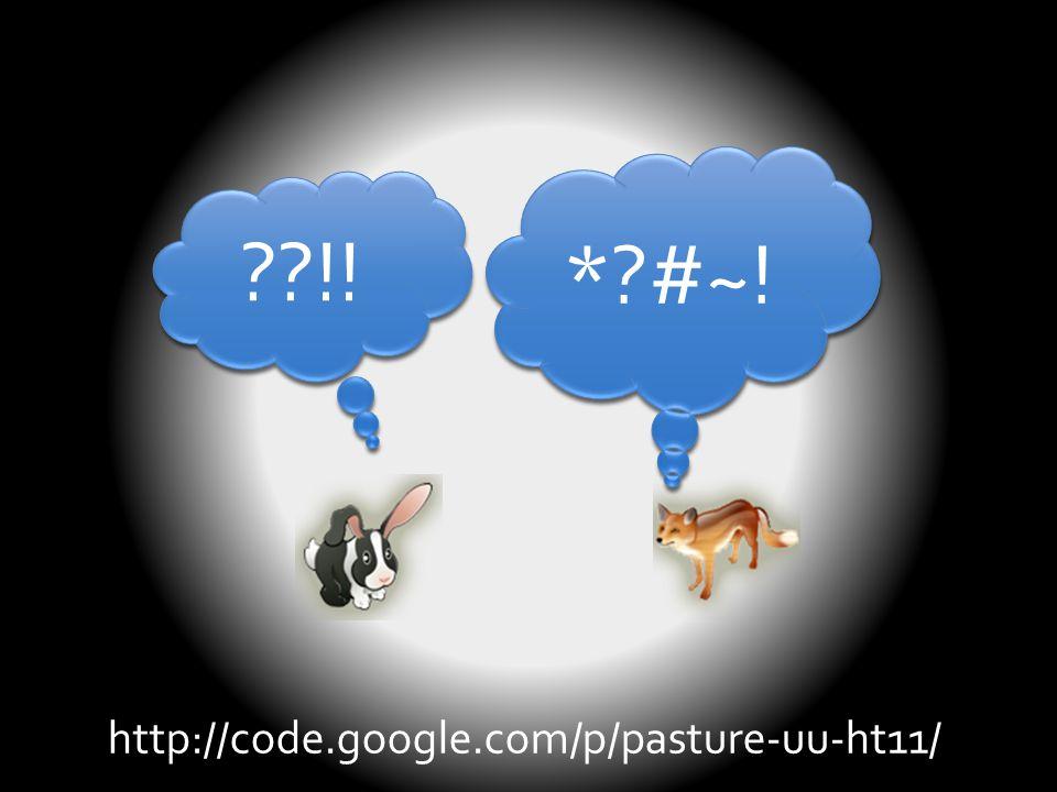 ??!! *?#~! http://code.google.com/p/pasture-uu-ht11/
