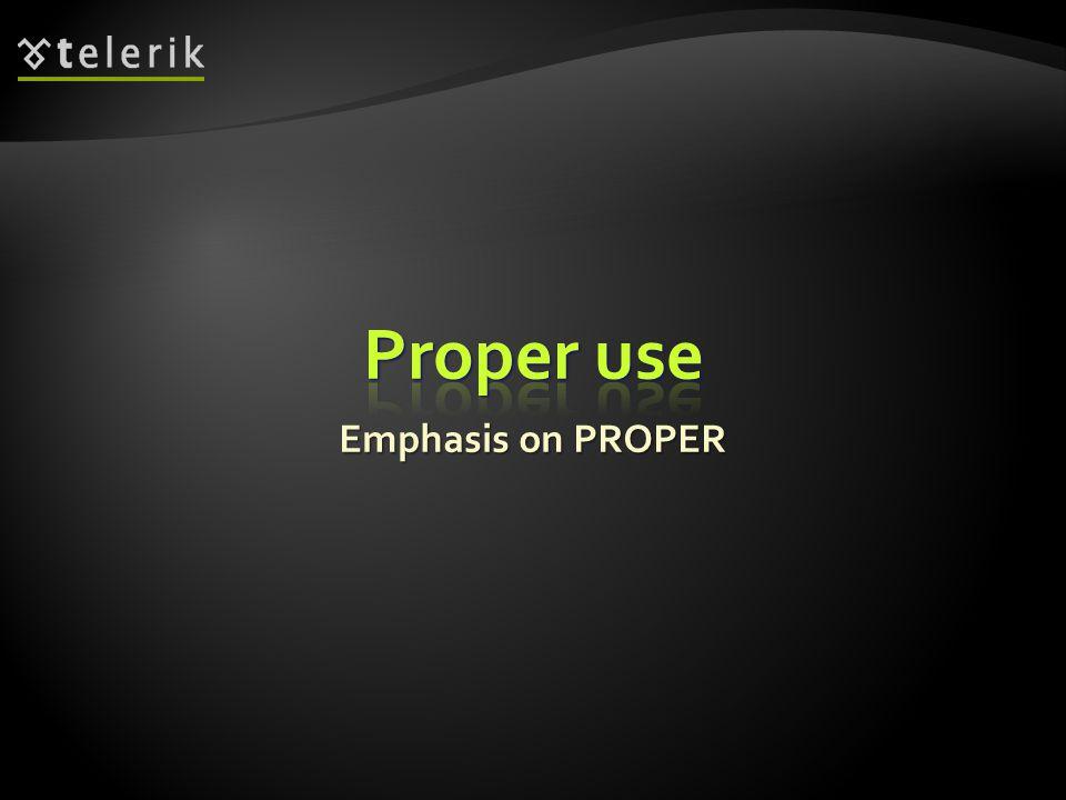 Emphasis on PROPER
