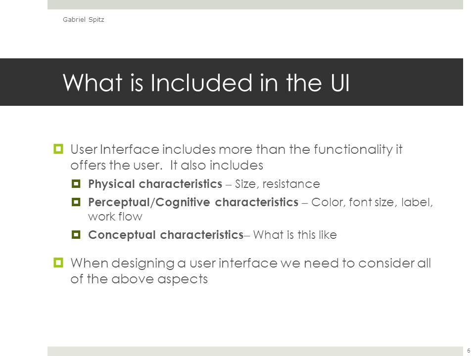 What is Included in the UI  User Interface includes more than the functionality it offers the user.
