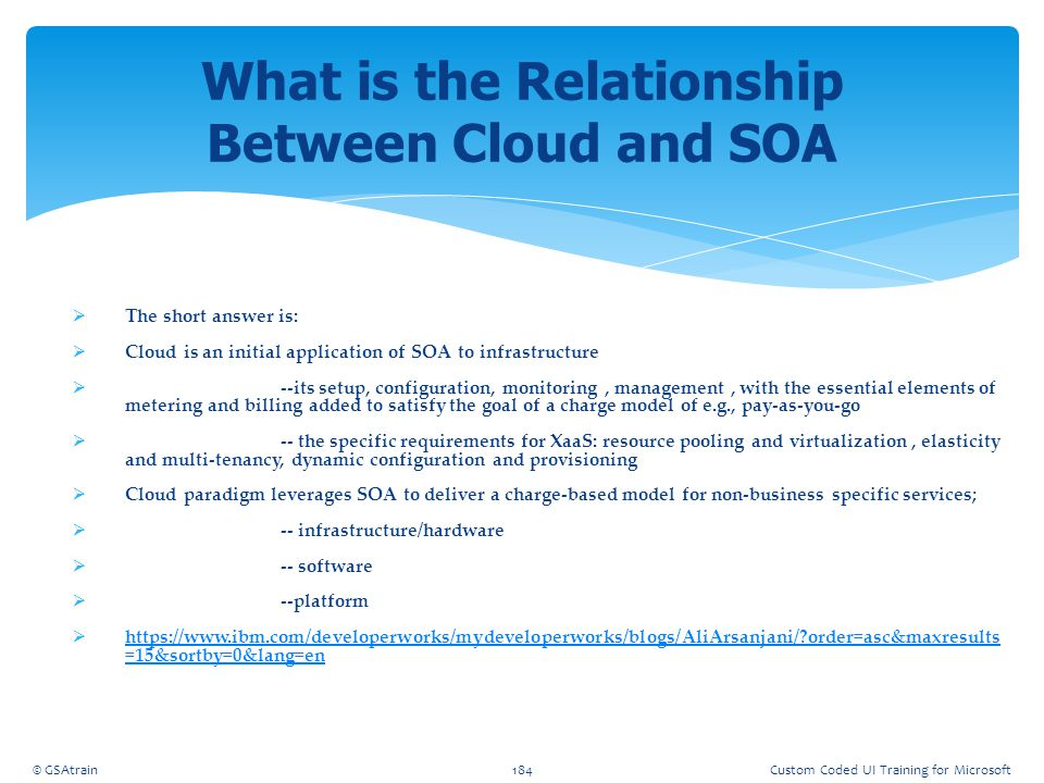  The short answer is:  Cloud is an initial application of SOA to infrastructure  --its setup, configuration, monitoring, management, with the essen