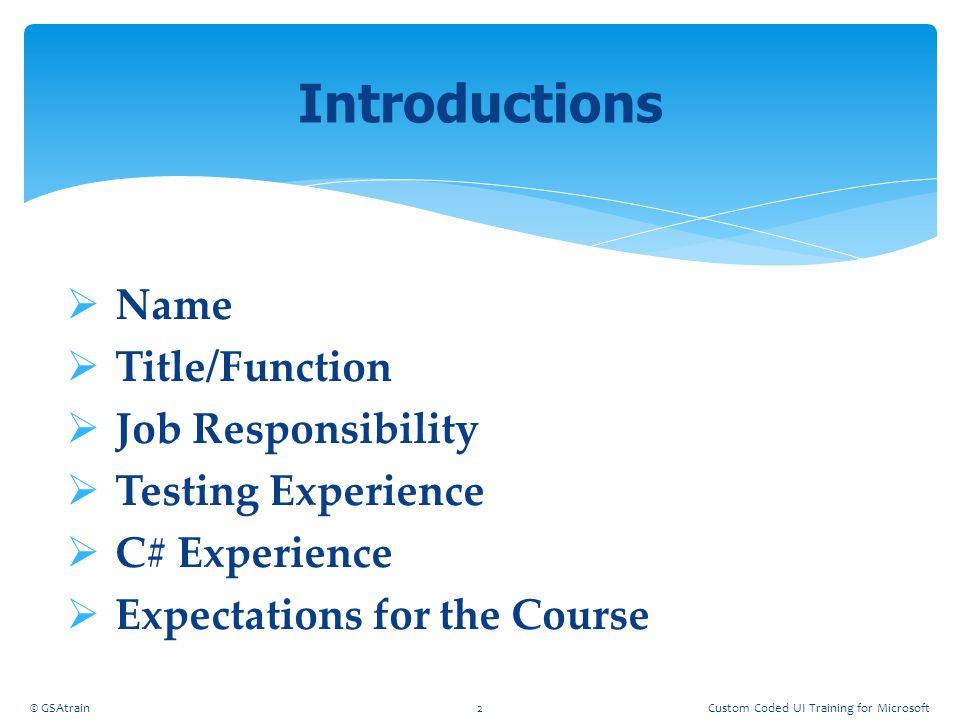 © GSAtrain193Custom Coded UI Training for Microsoft
