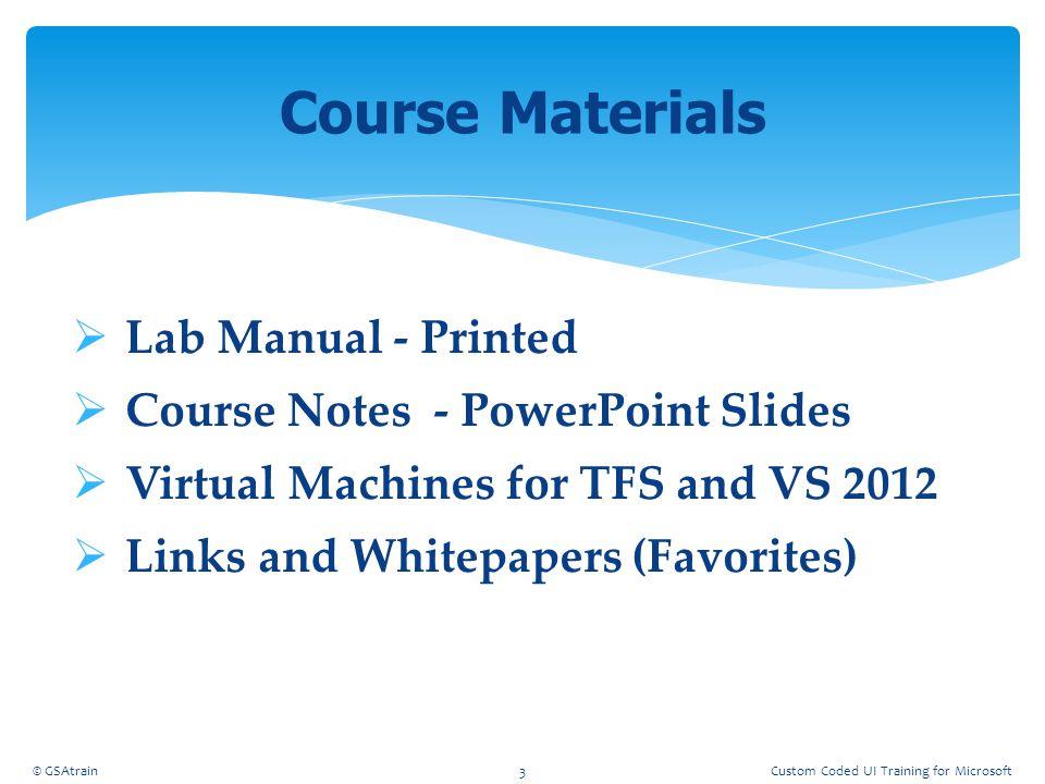 Testing Structures © GSAtrain114Custom Coded UI Training for Microsoft