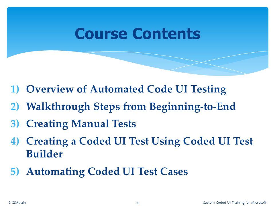 Contents – Test Configurations © GSAtrain75Custom Coded UI Training for Microsoft