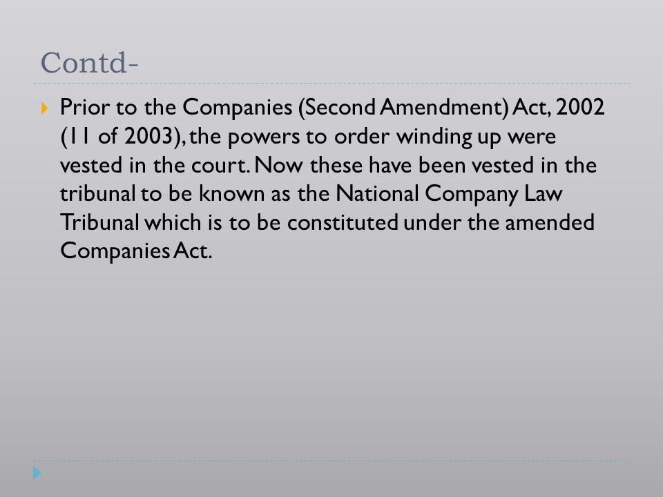 Grounds for compulsory winding up Companies Act 19568  By special resolution - Sometimes, the Company passes special resolution to the effect that the company be wound up by the tribunal.
