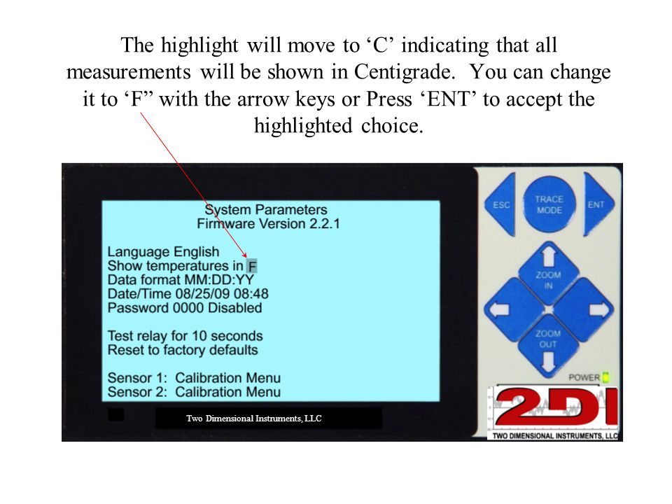 """The highlight will move to 'C' indicating that all measurements will be shown in Centigrade. You can change it to 'F"""" with the arrow keys or Press 'EN"""