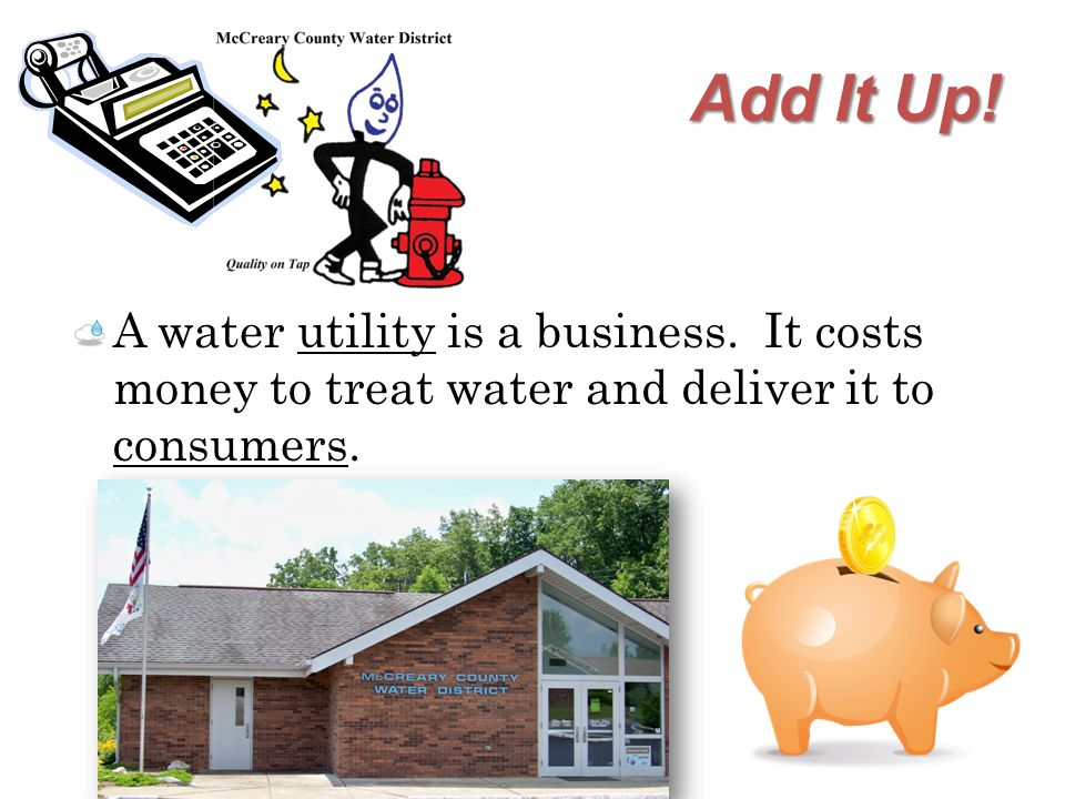 Add It Up.A water meter helps to make sure that every customer is treated fairly.